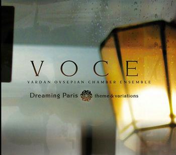 Вардан Овсепян записал альбом под названием Dreaming Paris со своим камерным ансамблем VOCE (Vardan Ovsepian Chamber Ensemble)